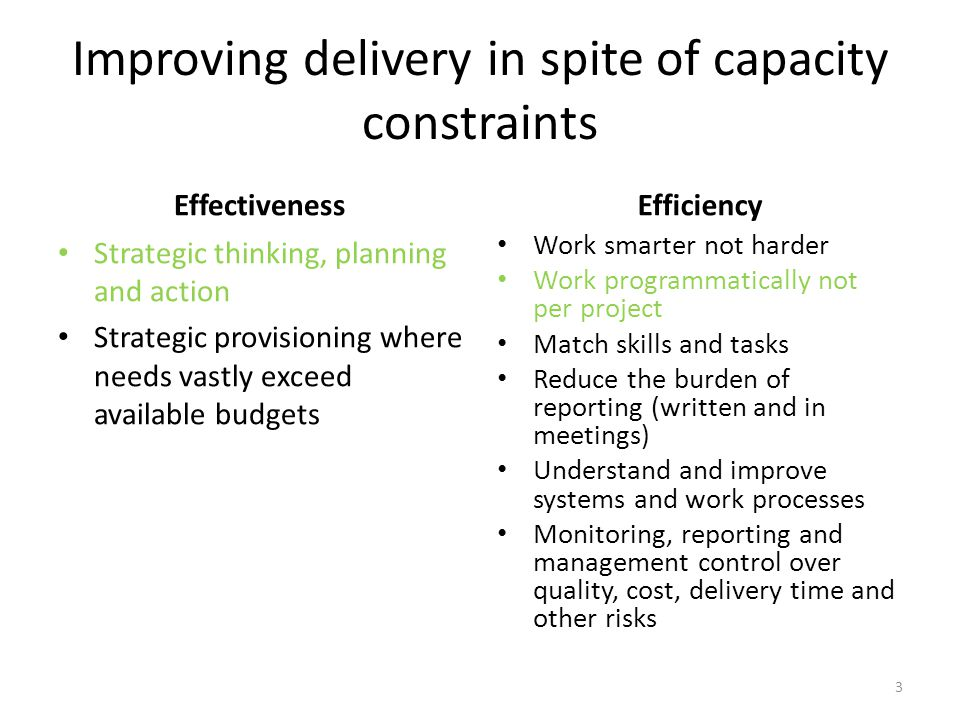 Improving delivery in spite of capacity constraints Effectiveness Strategic thinking, planning and action Strategic provisioning where needs vastly ex