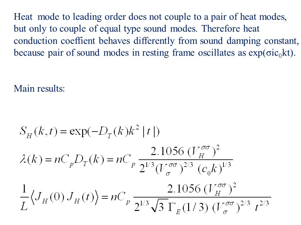 Heat mode to leading order does not couple to a pair of heat modes, but only to couple of equal type sound modes. Therefore heat conduction coeffient