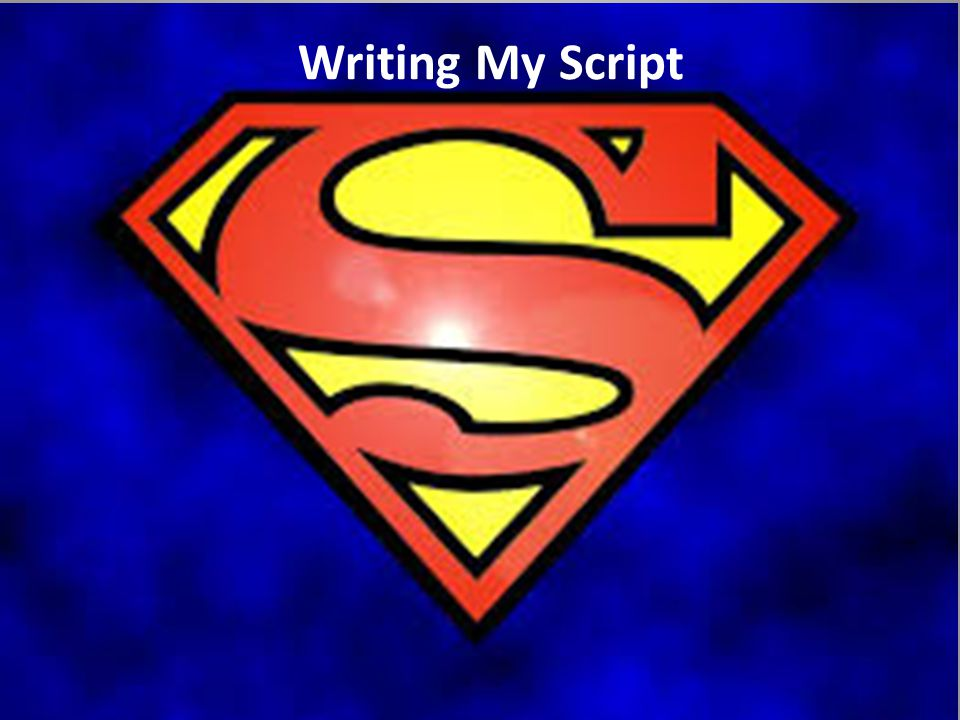 Writing My Script