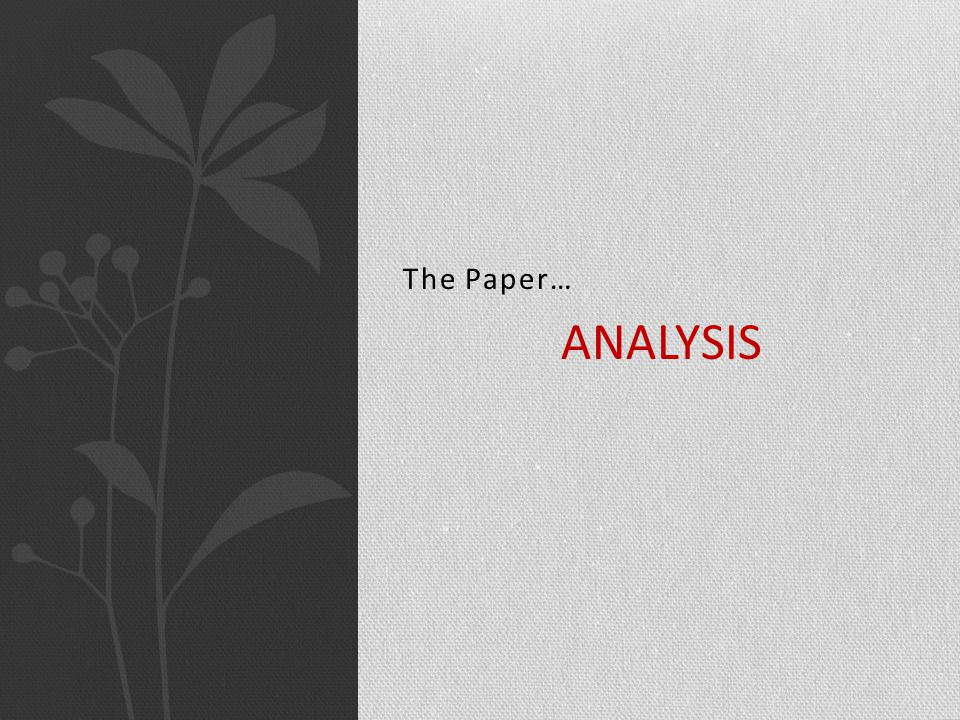 The Paper… ANALYSIS