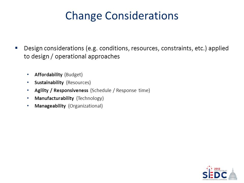 Change Considerations  Design considerations (e.g.