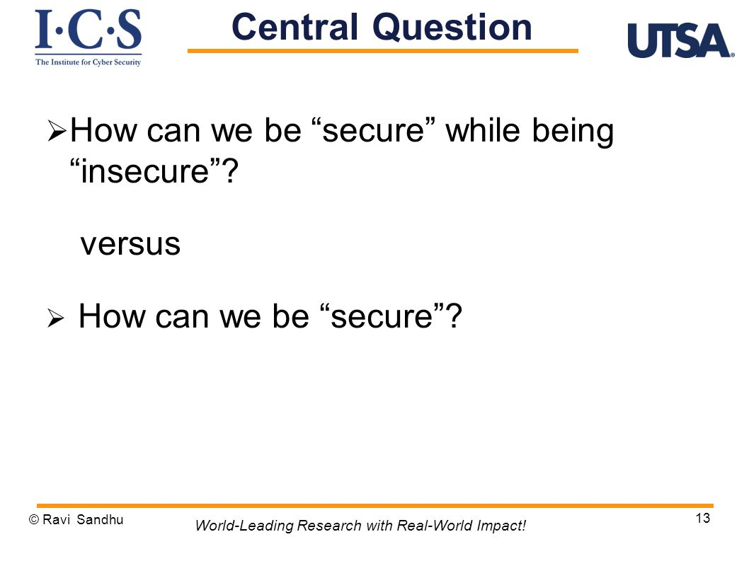  How can we be secure while being insecure .versus  How can we be secure .