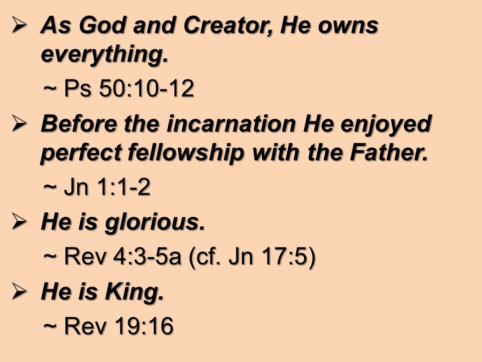 AAAAs God and Creator, He owns everything.