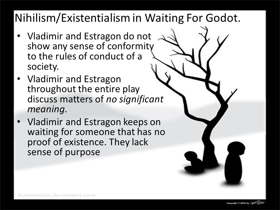 Nihilism/Existentialism in Waiting For Godot.