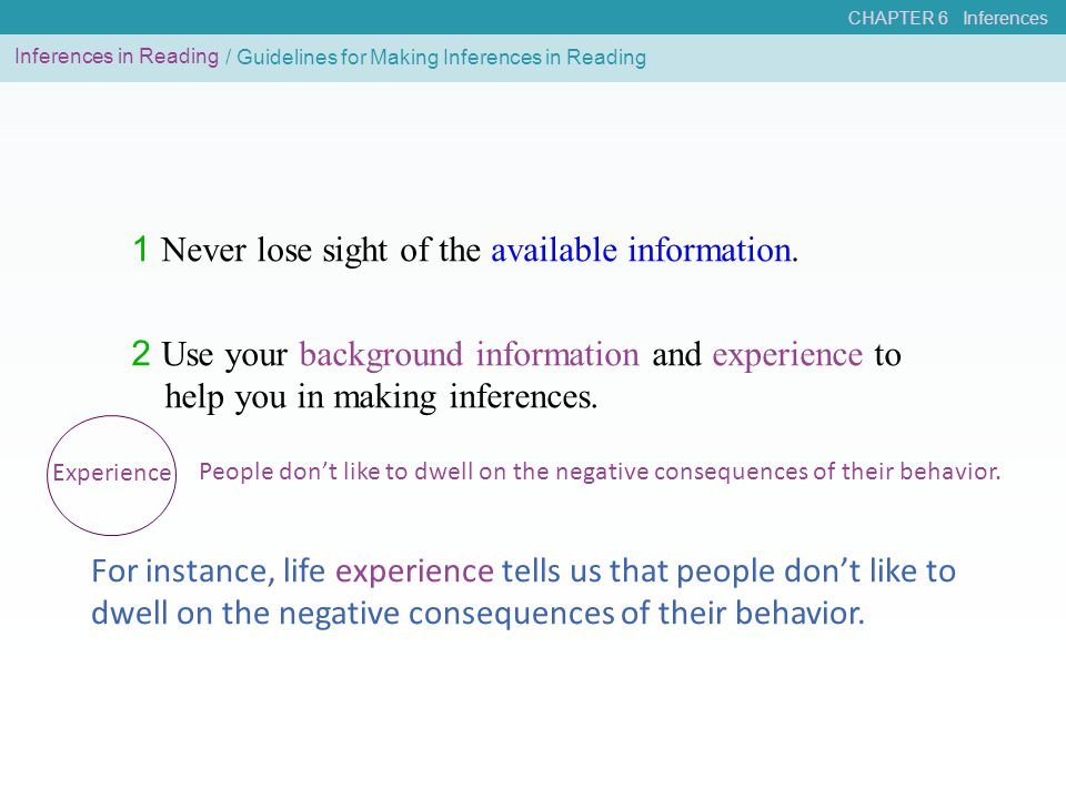 CHAPTER 6 Inferences Inferences in Reading Experience People don't like to dwell on the negative consequences of their behavior. For instance, life ex