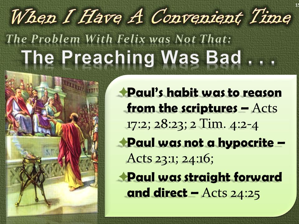  Paul's habit was to reason from the scriptures – Acts 17:2; 28:23; 2 Tim.
