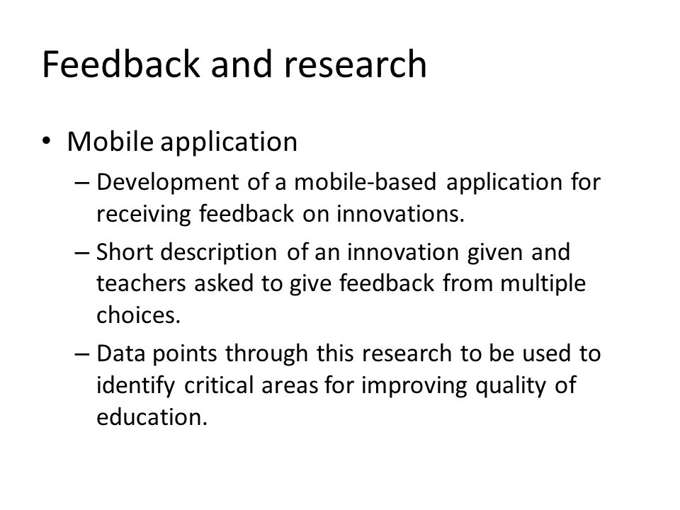 Feedback and research Mobile application – Development of a mobile-based application for receiving feedback on innovations. – Short description of an
