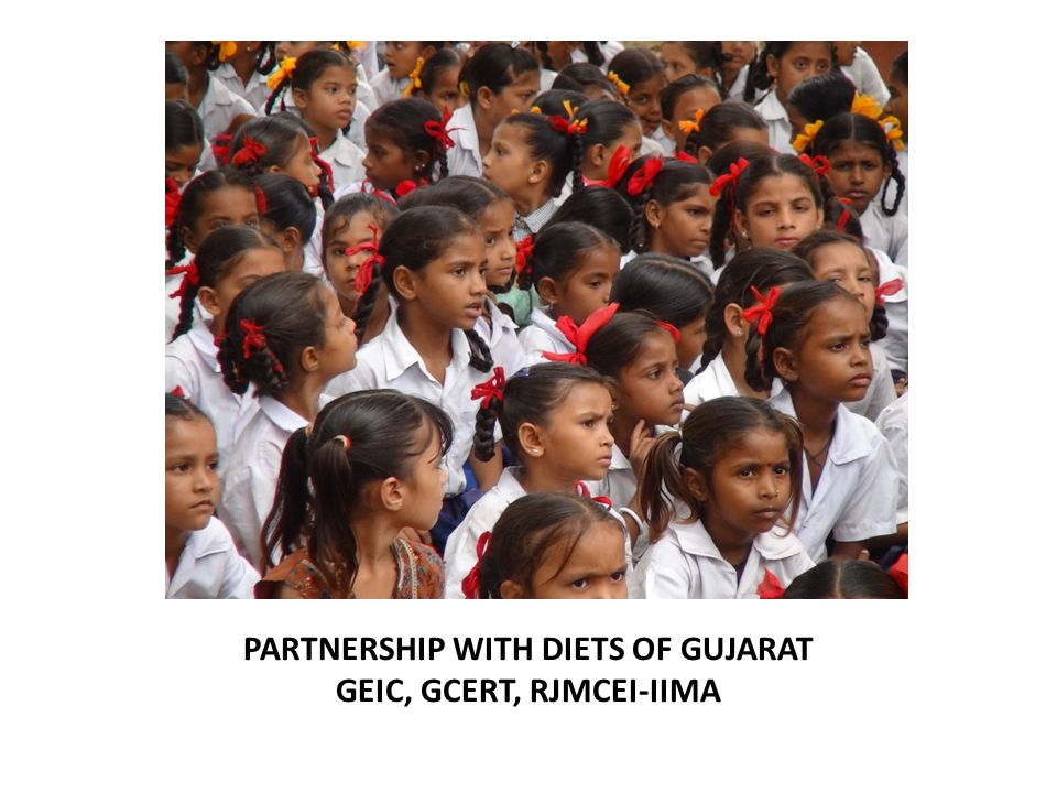 PARTNERSHIP WITH DIETS OF GUJARAT GEIC, GCERT, RJMCEI-IIMA