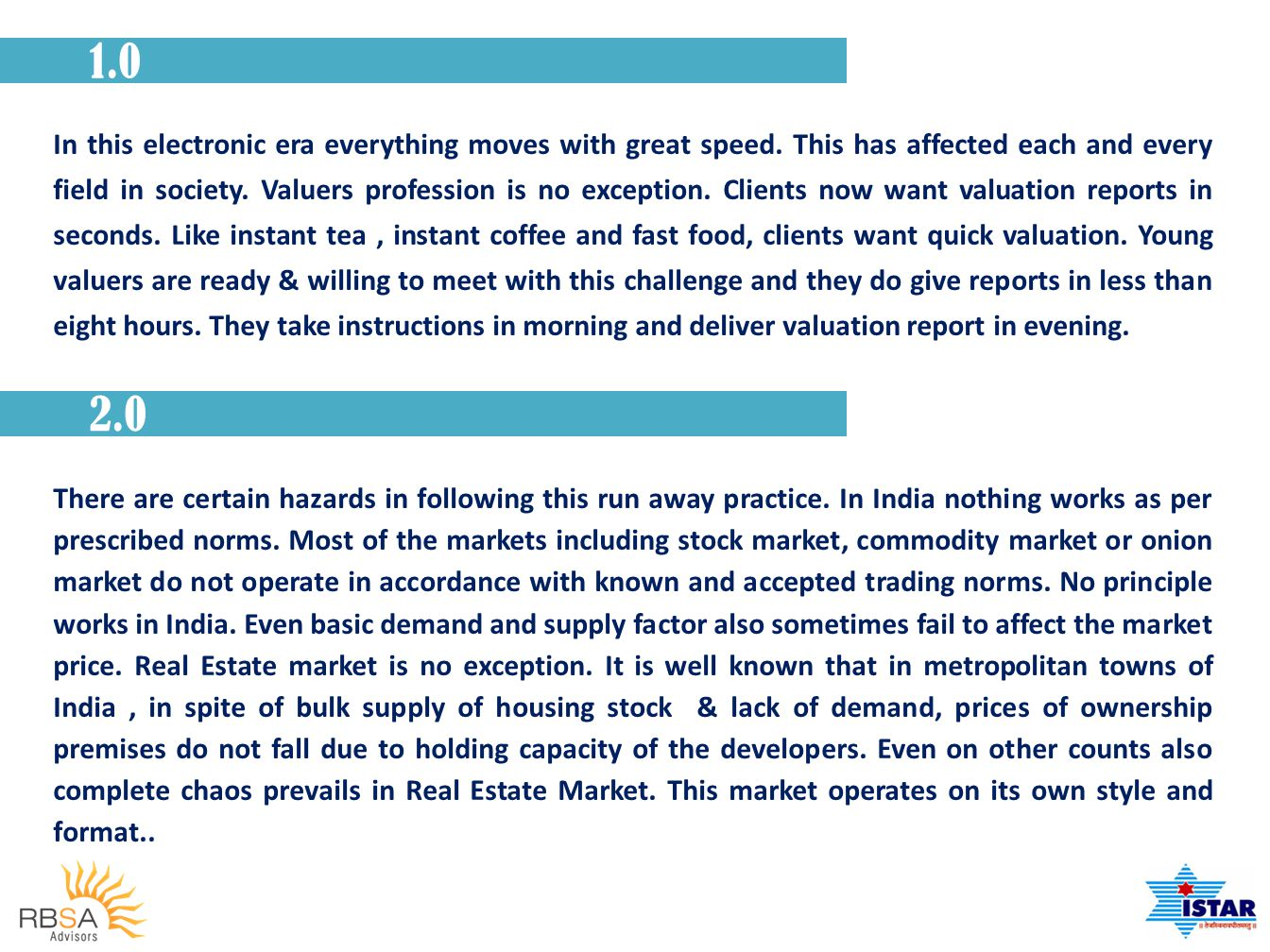 2.1 It is important for runaway valuers to take notice of various features which cause chaos in Real Estate Market.