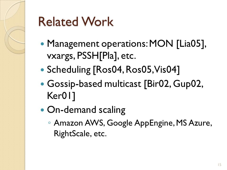 Related Work Management operations: MON [Lia05], vxargs, PSSH[Pla], etc.