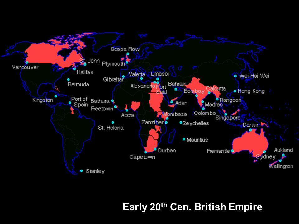 Early 20 th Cen. British Empire