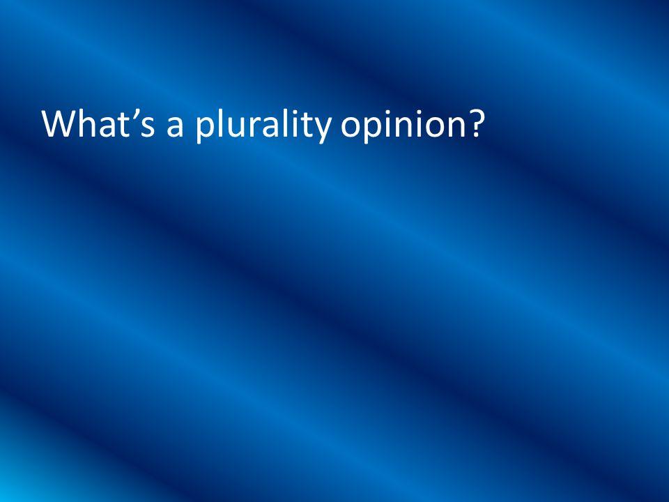 What's a plurality opinion?