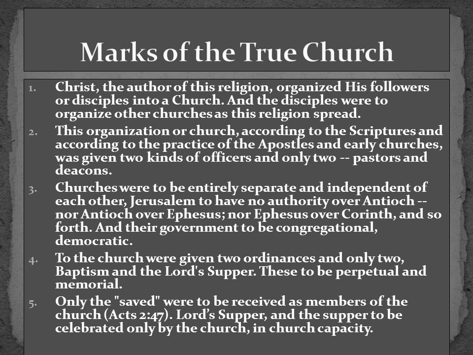 1. Christ, the author of this religion, organized His followers or disciples into a Church. And the disciples were to organize other churches as this