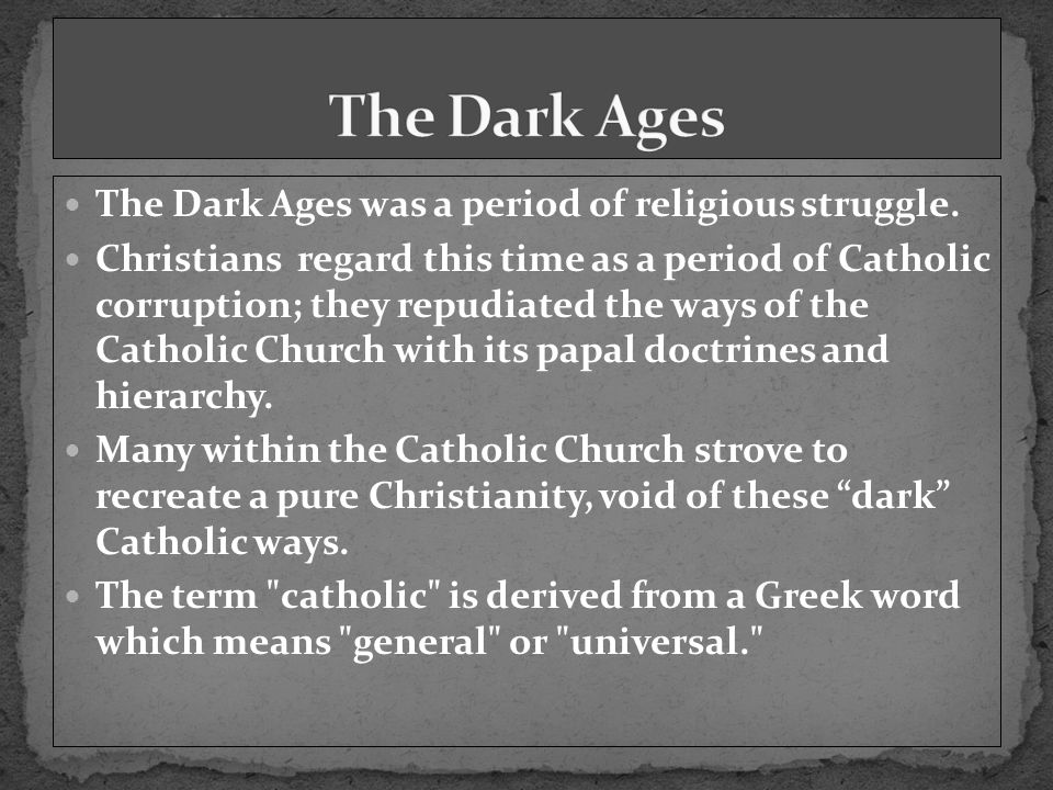 The Dark Ages was a period of religious struggle.