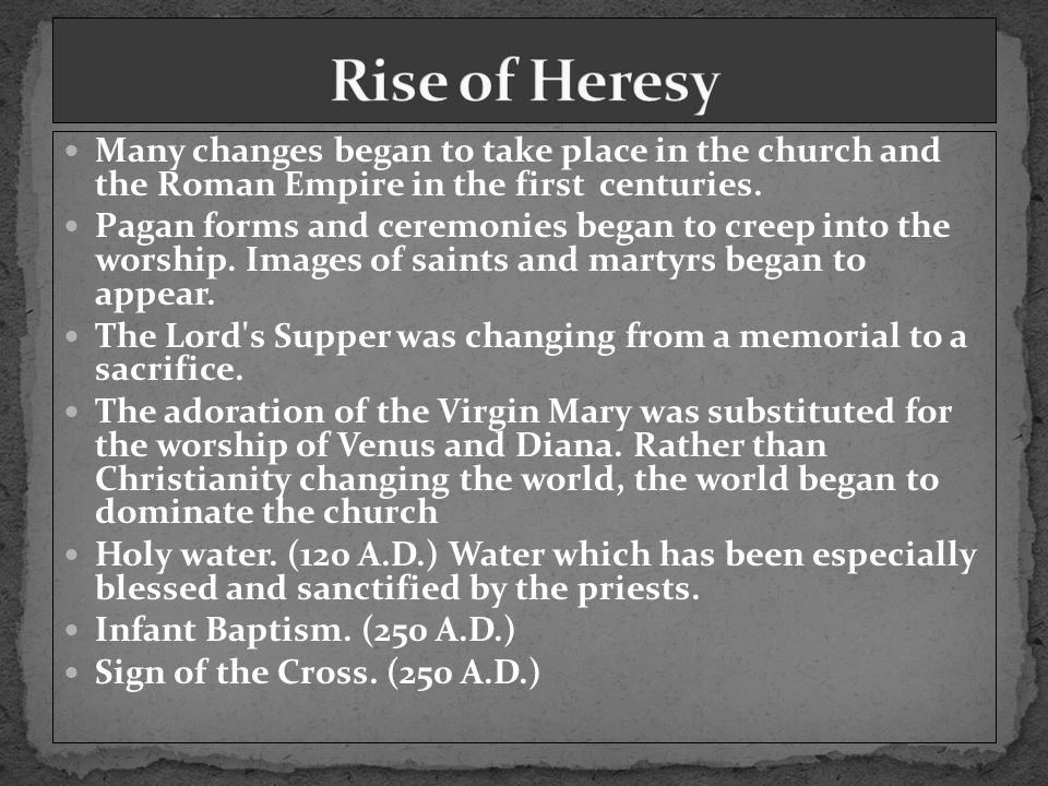 Many changes began to take place in the church and the Roman Empire in the first centuries.