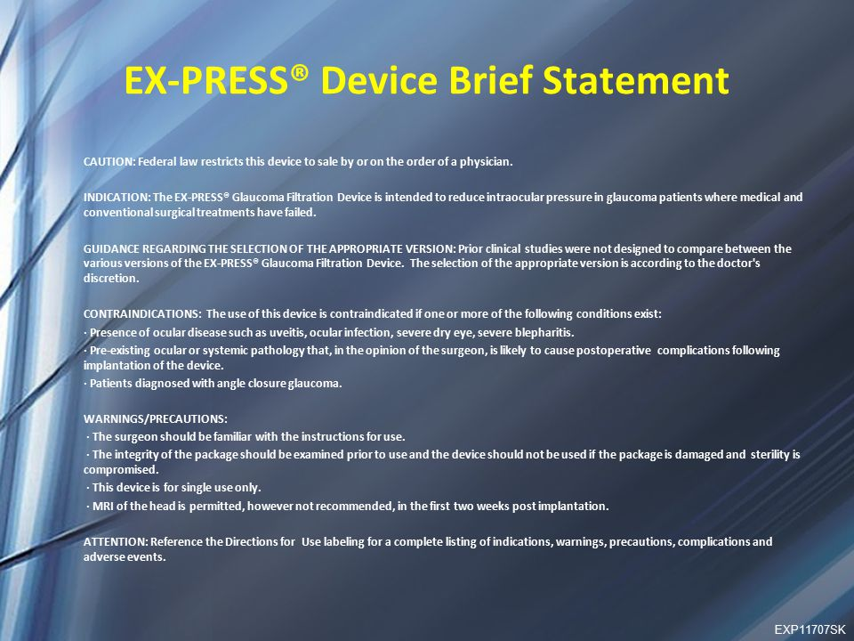 EX-PRESS® Device Brief Statement CAUTION: Federal law restricts this device to sale by or on the order of a physician.