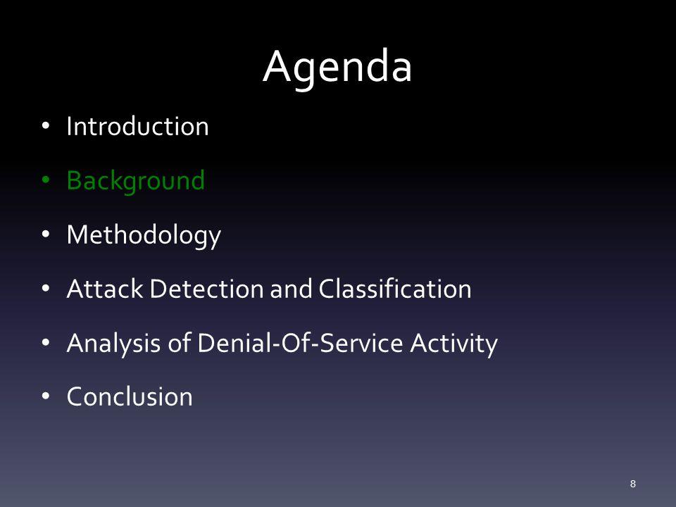 Methodology - Analysis Limitations Address Uniformity – Many attacks today do not use address spoofing at all.