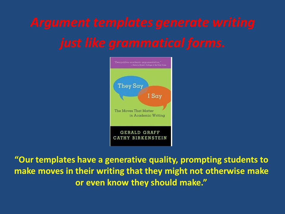 Argument templates generate writing just like grammatical forms.