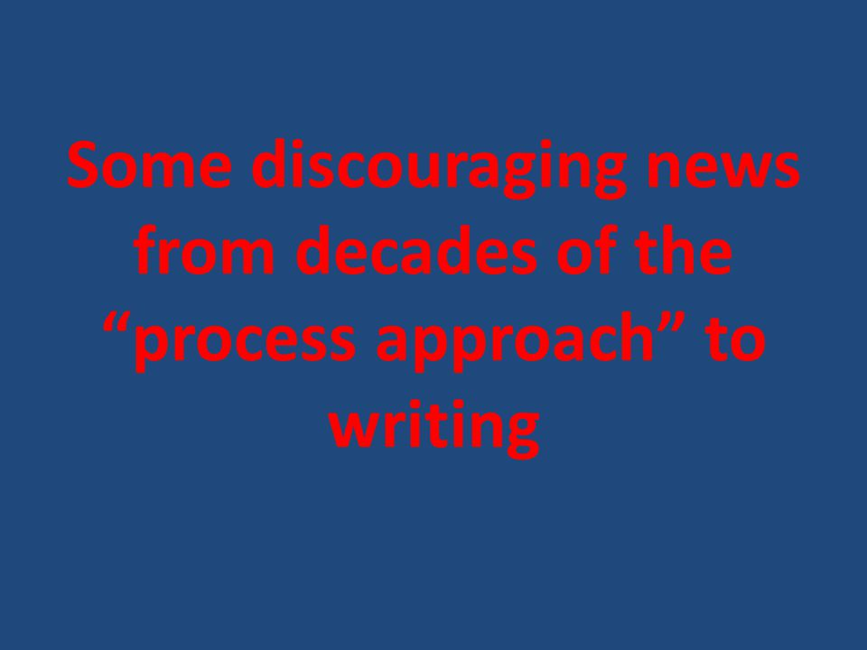 NAEP, 1999 The overall writing performance of students has stagnated (quoted in Losing the Product in the Process EJ Vol 88, No 5