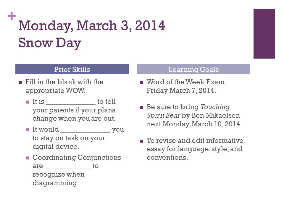 + Monday, March 3, 2014 Snow Day Fill in the blank with the appropriate WOW.