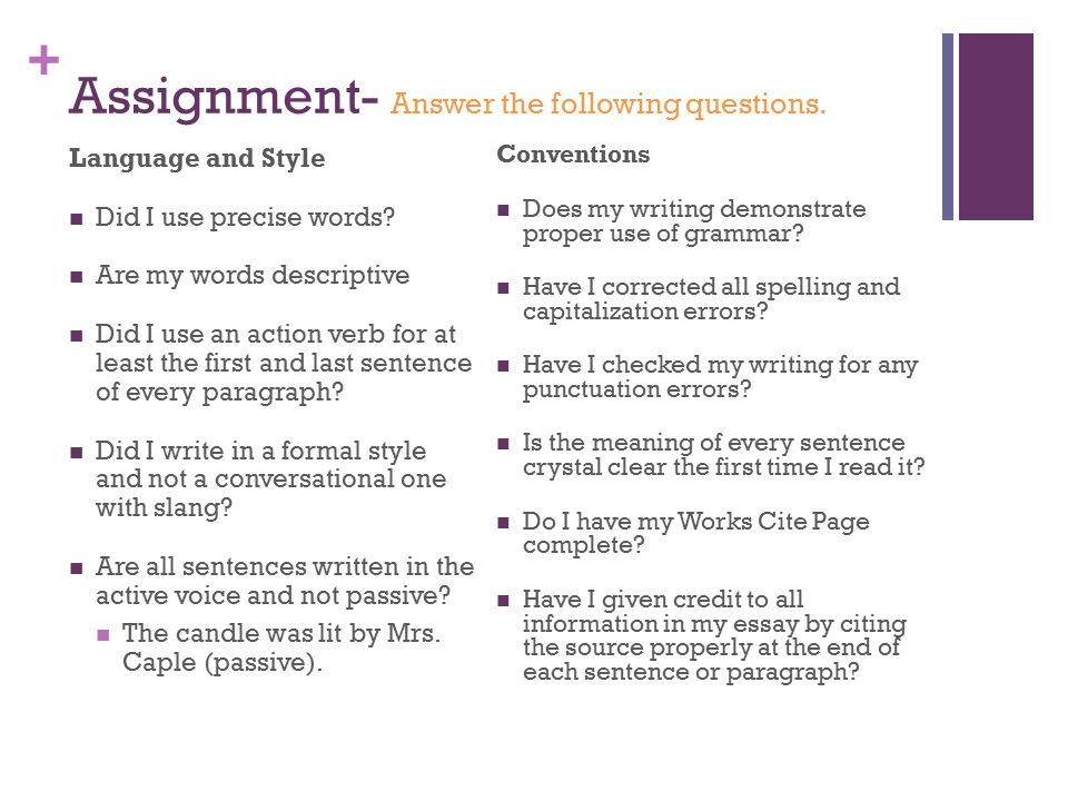 + Assignment- Answer the following questions. Language and Style Did I use precise words.