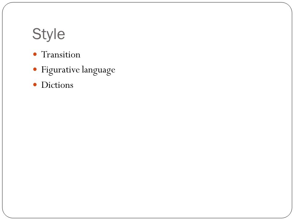 Style Transition Figurative language Dictions