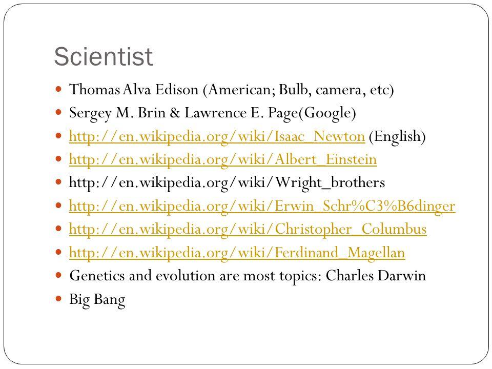 Scientist Thomas Alva Edison (American; Bulb, camera, etc) Sergey M.