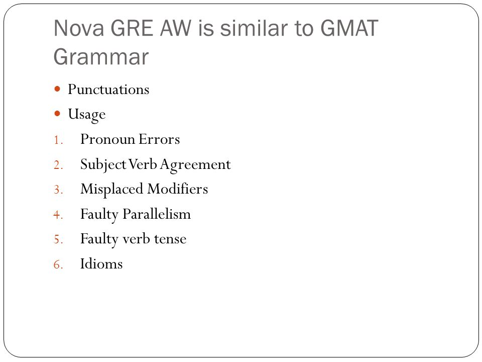 Nova GRE AW is similar to GMAT Grammar Punctuations Usage 1.