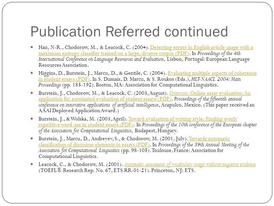Publication Referred continued Han, N-R., Chodorow, M., & Leacock, C.