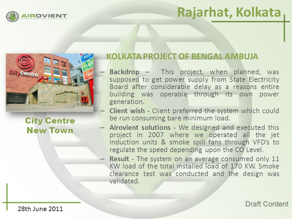 KOLKATA PROJECT OF BENGAL AMBUJA – Backdrop – This project, when planned, was supposed to get power supply from State Electricity Board after consider