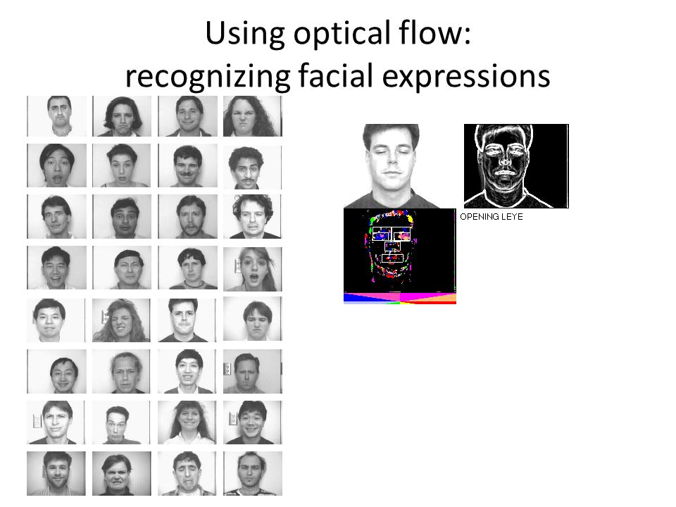 Using optical flow: recognizing facial expressions