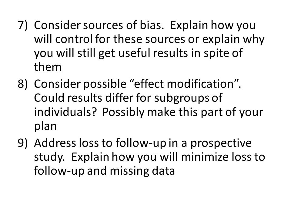 7)Consider sources of bias.