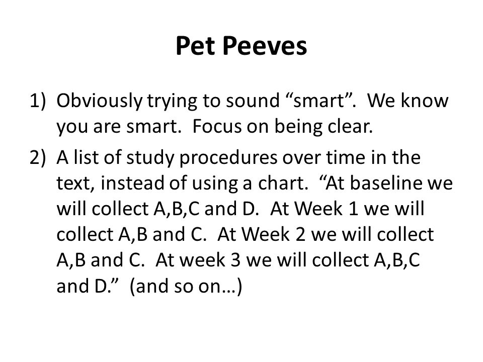 Pet Peeves 1)Obviously trying to sound smart . We know you are smart.