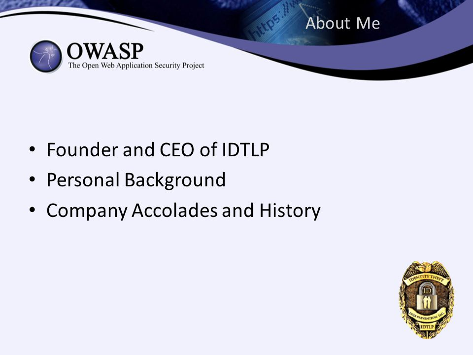 About Me Founder and CEO of IDTLP Personal Background Company Accolades and History