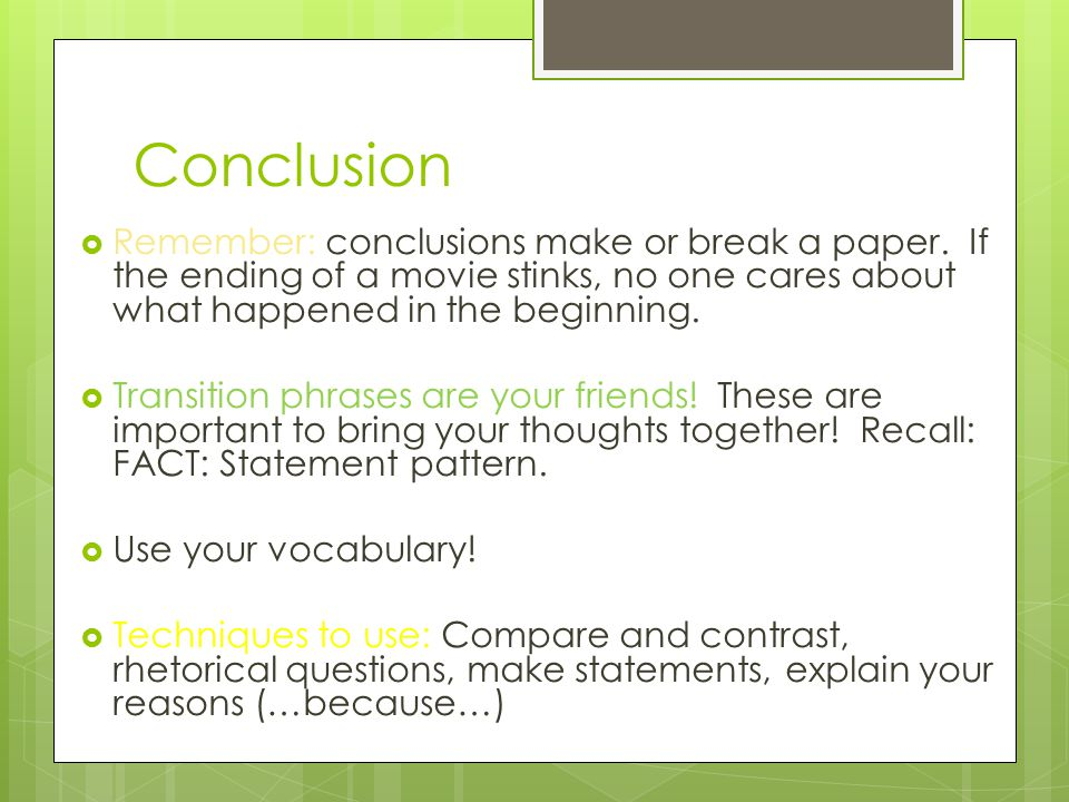 Conclusion  Remember: conclusions make or break a paper.
