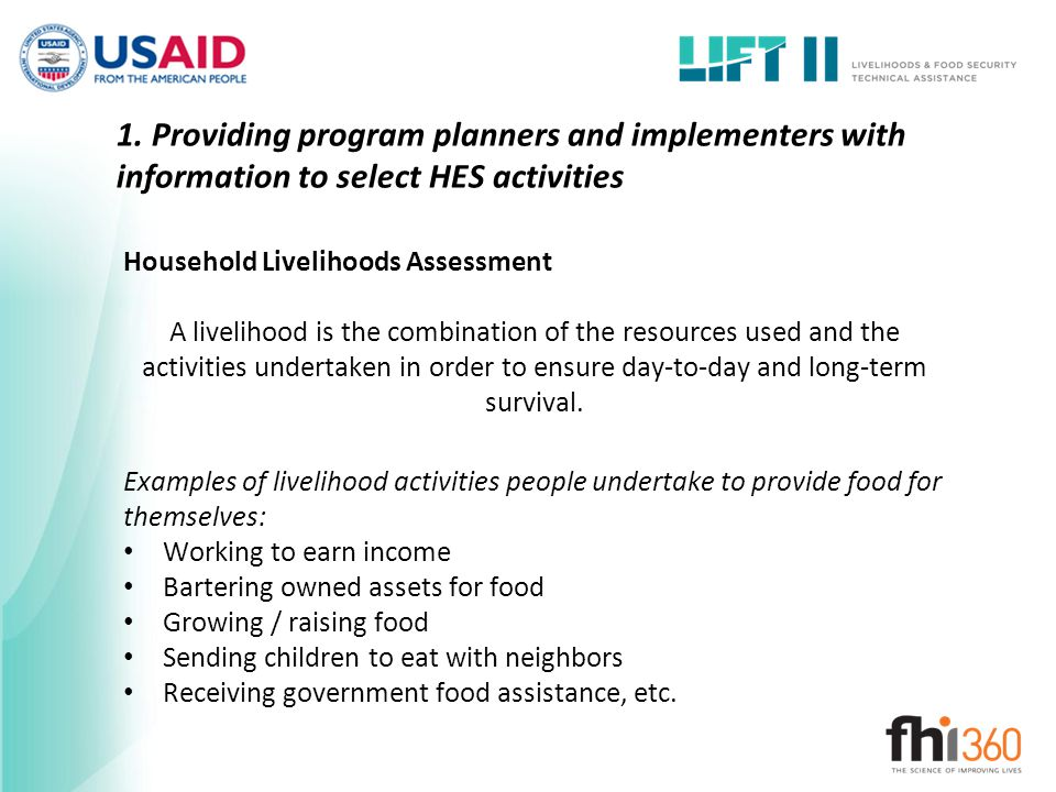 1. Providing program planners and implementers with information to select HES activities Examples of livelihood activities people undertake to provide