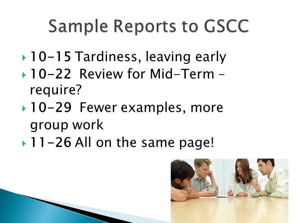  10-15 Tardiness, leaving early  10-22 Review for Mid-Term – require.