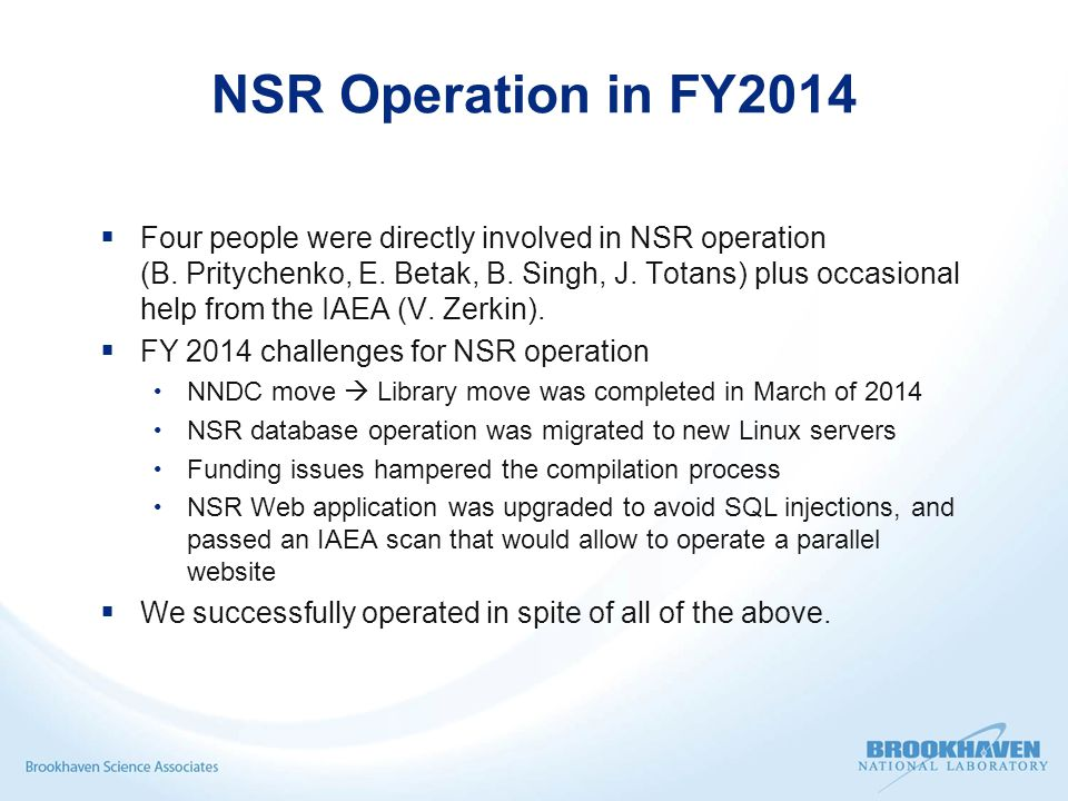 NSR Operation in FY2014  Four people were directly involved in NSR operation (B.