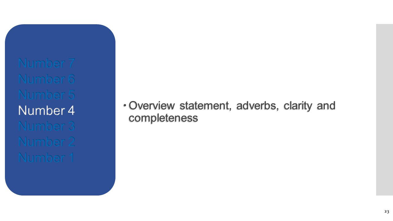  Overview statement, adverbs, clarity and completeness 23