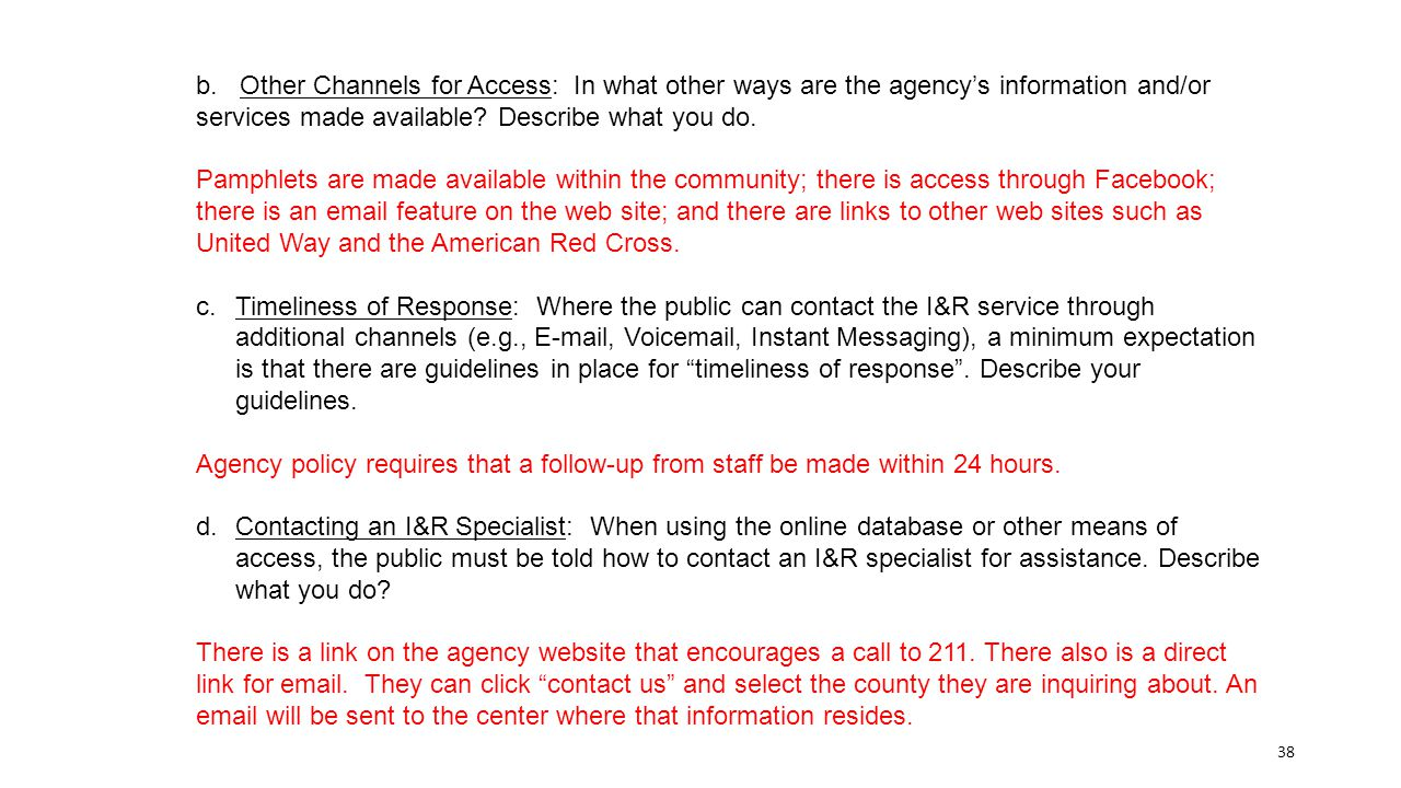 b. Other Channels for Access: In what other ways are the agency's information and/or services made available? Describe what you do. Pamphlets are made