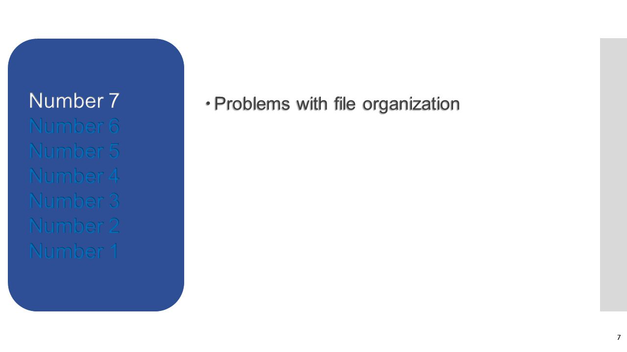  Problems with file organization 7