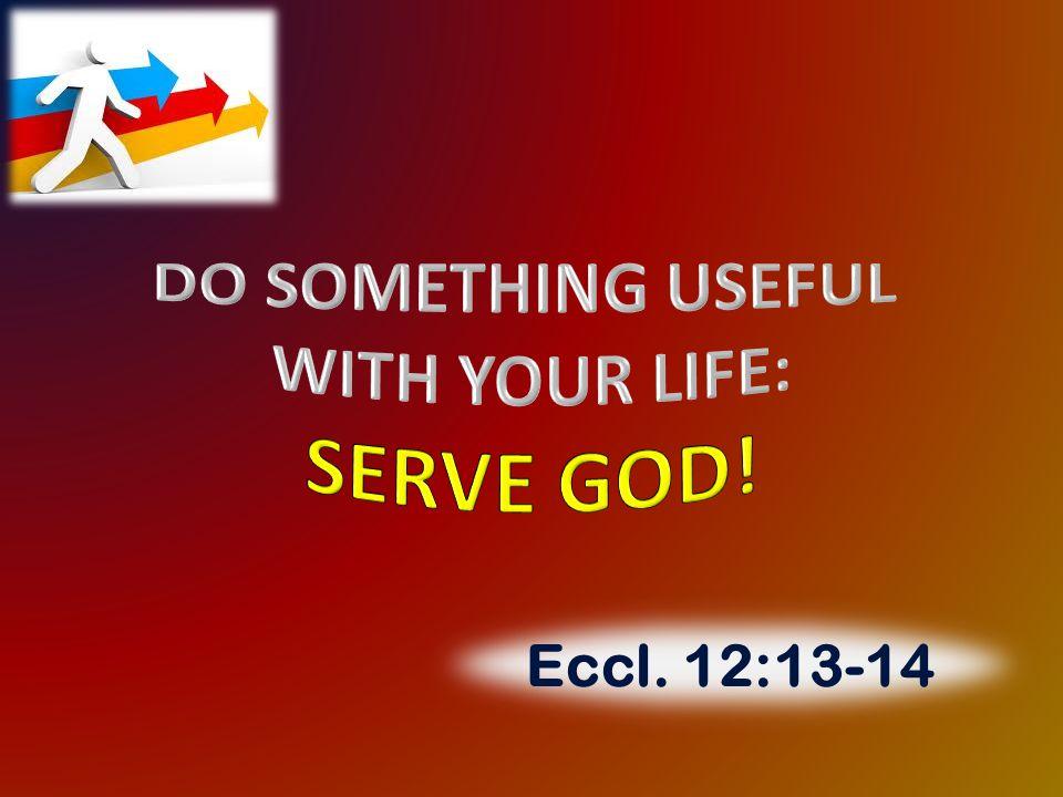 Eccl. 12:13-14