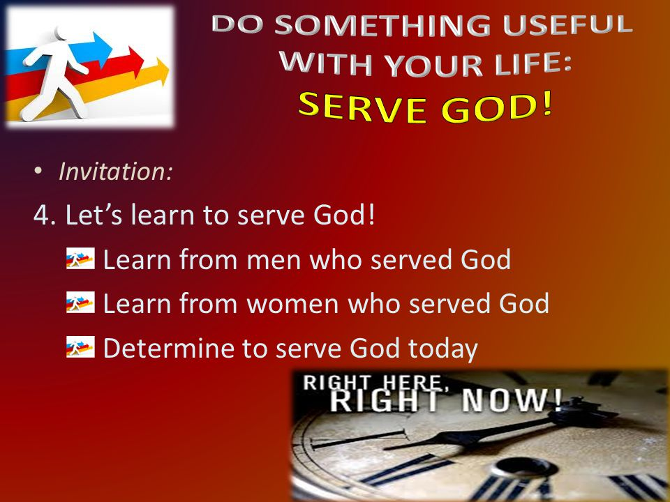 Invitation: 4. Let's learn to serve God.