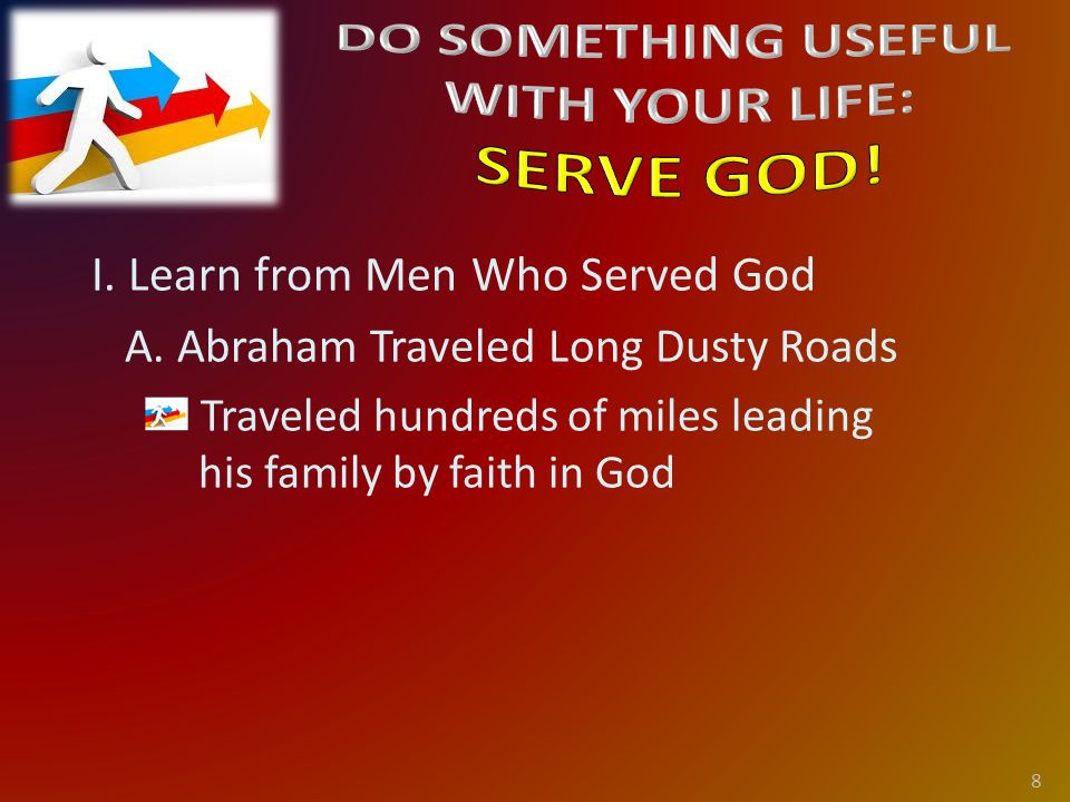 I. Learn from Men Who Served God A.
