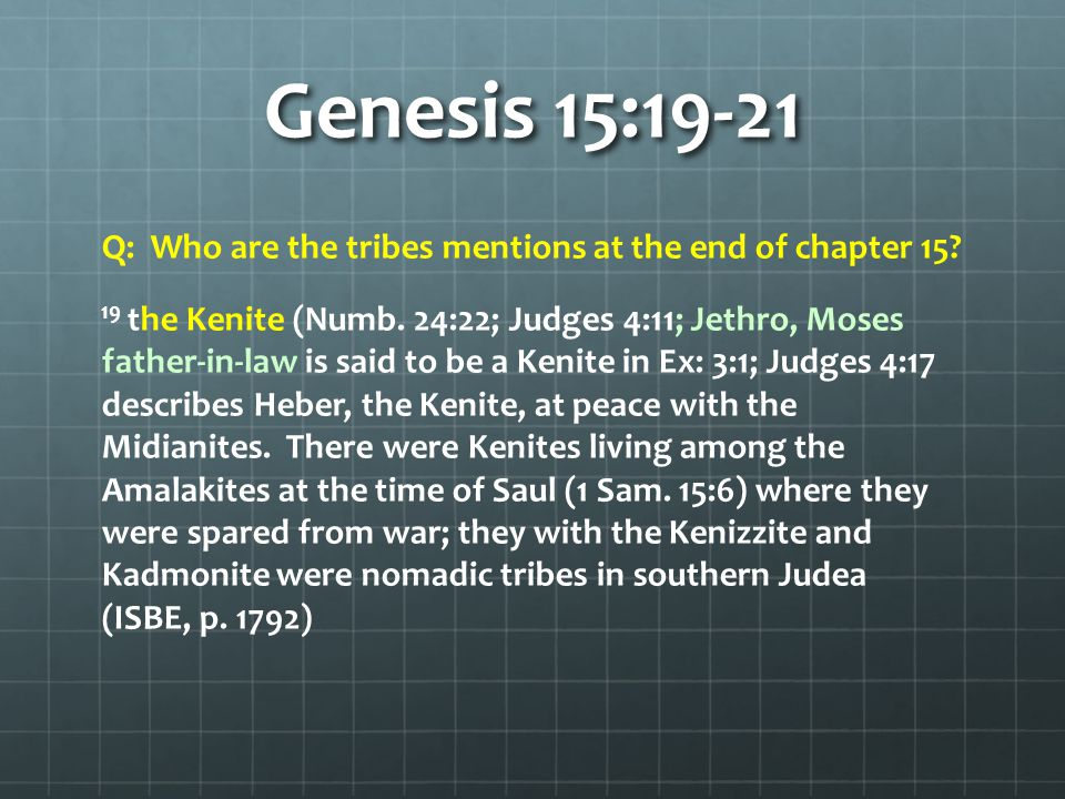 Genesis 15:19-21 Q: Who are the tribes mentions at the end of chapter 15.