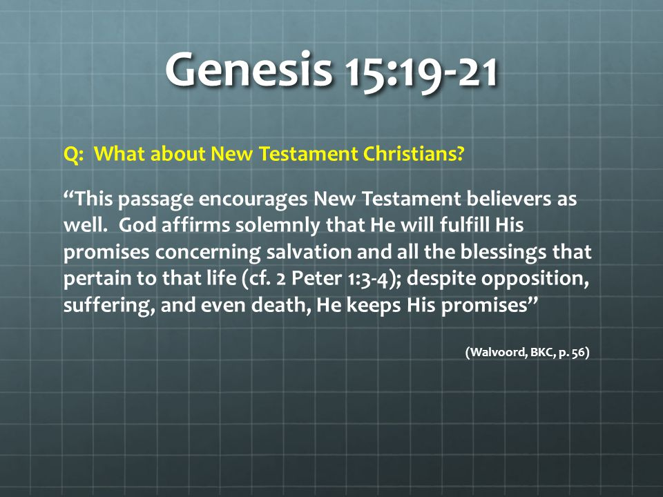Genesis 15:19-21 Q: What about New Testament Christians.