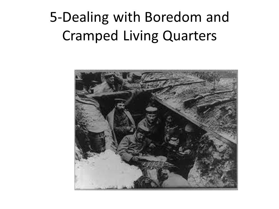 5-Dealing with Boredom and Cramped Living Quarters