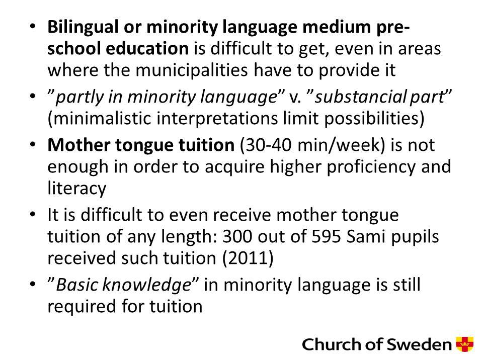 Bilingual programs are very few: 188 pupils in Sami Schools + 167 pupils in integrated Sami program (2012); 7 bilingual Sweden-Finnish schools with 698 pupils (2013).