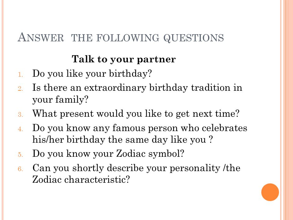 A NSWER THE FOLLOWING QUESTIONS Talk to your partner 1.