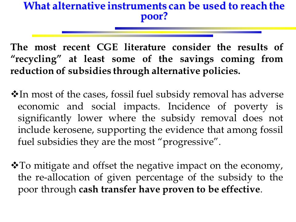 """What alternative instruments can be used to reach the poor? The most recent CGE literature consider the results of """"recycling"""" at least some of the sa"""